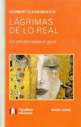 Papel LAGRIMAS DE LO REAL (UN ESTUDIO SOBRE EL GOCE)