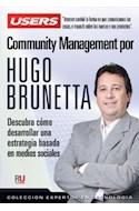 Papel COMMUNITY MANAGEMENT POR HUGO BRUNETTA DESCUBRA COMO DESARROLLAR UNA ESTRATEGIA BASADA EN MEDIOS SOC