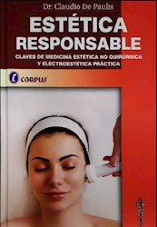 Papel Estética Responsable, Claves De Medicina Estética No Quirúrgica Y Electroestética Práctica