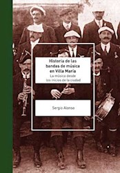 Libro Historia De Las Bandas De Musica En Villa Maria