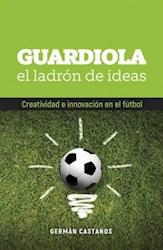 Libro Guardiola El Ladron De Ideas