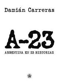 Papel A - 23 Argentina En 23 Historias