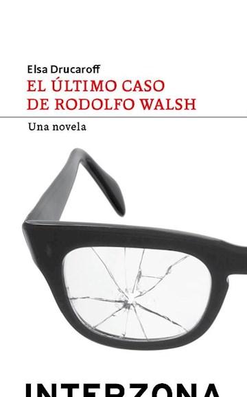 Papel El Último Caso De Rodolfo Walsh
