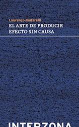 Libro El Arte De Producir Sin Causa