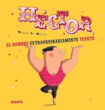 Papel Hector, El Hombre Extraordinariamente Fuerte