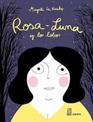 Libro Rosa Luna Y Los Lobos
