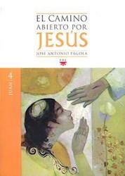 Libro 4. Juan  El Camino Abierto Por Jesus