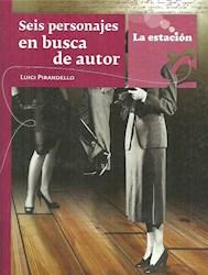 Libro Seis Personajes En Busca De Un Autor