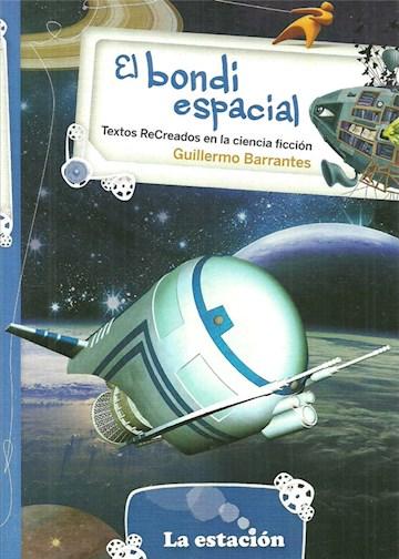 Papel Bondi Espacial, El. Textos Recreados En La Ciencia Ficción.