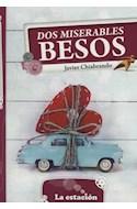 Papel DOS MISERABLES BESOS (COLECCION MAQUINA DE HACER LECTORES 582) (RUSTICA)