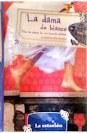 Papel DAMA DE BLANCO TRAS LOS PASOS DE UNA LEYENDA URBANA (COLECCION LA MAQUINA DE HACER LECTORES AZUL)