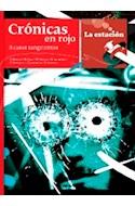 Papel CRONICAS EN ROJO 8 CASOS SANGRIENTOS (COLECCION DE LOS ANOTADORES 166)