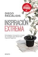 Papel INSPIRACION EXTREMA ESTRATEGIAS INNOVACION Y MAGIA SE CONJUGAN PARA DESARROLLAR NEGOCIOS (RUSTICO)