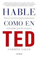 Papel HABLE COMO EN TED NUEVE SECRETOS PARA COMUNICAR UTILIZADOS POR LOS MEJORES (RUSTICA)
