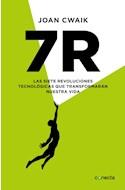 Papel 7R LAS SIETE REVOLUCIONES TECNOLOGICAS QUE TRANSFORMARAN NUESTRA VIDA (COLECCION CONECTA)