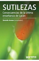 Papel SUTILEZAS CONSECUENCIAS DE LA ULTIMA ENSEÑANZA DE LACAN