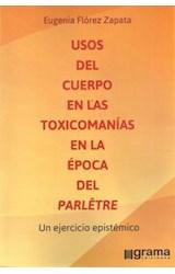 Papel USOS DEL CUERPO EN LAS TOXICOMANIAS EN LA EPOCA DEL PARLETRE