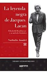 Papel LA LEYENDA NEGRA DE JACQUES LACAN