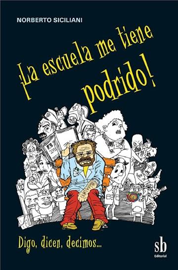 E-book ¡La Escuela Me Tiene Podrido!