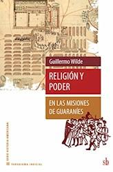 Libro Religion Y Poder En Las Misiones De Guaranies