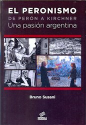 Libro Peronismo De Perona Kirchner, Una Pasion Argentina