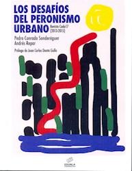Libro Los Desafios Del Peronismo Urbano