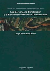Libro Derechos, La Constitucion Y El Revisionismo Historico Constitucional
