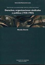 Libro Derechos,Organizaciones Sindicales Y Politica