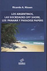 Libro Argentinos , Las Sociedades Off Shore , Los Panamalos Y Paradise Papers
