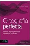 Papel ORTOGRAFIA PERFECTA EJEMPLOS REGLAS Y EJERCICIOS PARA ESCRIBIR SIN ERRORES (TEORIA Y PRACTICA)
