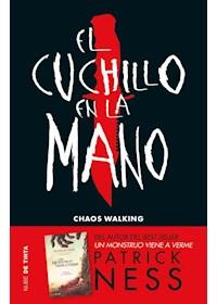 Papel Cuchillo En La Mano (Chaos Walking 1),El