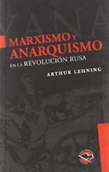 Papel Marxismo Y Anarquismo En La Revolucion Rusa
