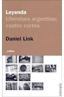 Papel LEYENDA LITERATURA ARGENTINA CUATRO CORTES (SERIE CRITICA) (BOLSILLO) (RUSTICA)
