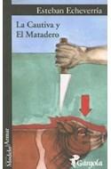 Papel CAUTIVA Y EL MATADERO (COLECCION MODELO PARA ARMAR 4) (RUSTICA)