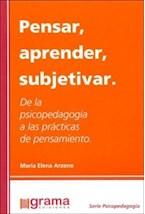 Papel PENSAR, APRENDER, SUBJETIVAR (DE LA PSICOPEDAGOGIA A LAS PRA