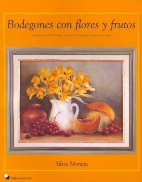 Papel Bodegones Con Flores Y Frutos. Tecnicas De Pintura Al Oleo