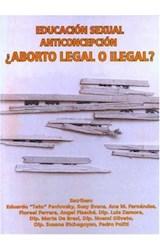 Papel EDUCACION SEXUAL ANTICONCEPCION ¨ABORTO LEGAL O ILEGAL