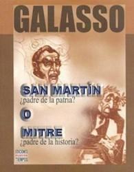 Libro San Martin Padre De La Patria ? O Mitre Padre De La Historia ?