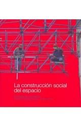 Papel LA CONSTRUCCION SOCIAL DEL ESPACIO