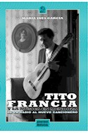 Papel TITO FRANCIA Y LA MUSICA EN MENDOZA DE LA RADIO AL NUEV  O CANCIONERO