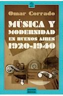 Papel MUSICA Y MODERNIDAD EN BUENOS AIRES 1920-1940 (SERIE CELESTE MONOGRAFIAS)