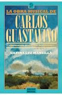 Papel OBRA MUSICAL DE CARLOS GUASTAVINO CIRCULACION RECEPCION  MEDIACIONES (MONOGRAFIAS)