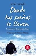 Papel DONDE TUS SUEÑOS TE LLEVEN TU PASADO NO DETERMINA TU FU  TURO (4 EDICION)