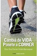 Papel CAMBIA DE VIDA PONETE A CORRER (COLECCION TERAPIAS NATU  RALES)
