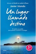 Papel UN LUGAR LLAMADO DESTINO EL CAMBIO ES POSIBLE PARA QUIE  NES SE ATREVEN A ARRIESGAR (5 ED.)
