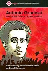 Papel Antonio Gramsci La Ciudad Futura Y Otros Esc