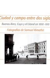 Papel CIUDAD Y CAMPO ENTRE DOS SIGLOS BUENOS AIRES, CUYO Y EL LITO