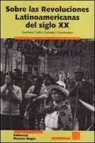 Libro Sobre Las Revoluciones Latinoamericanas Del Siglo Xx