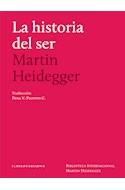 Papel HISTORIA DEL SER (BIBLIOTECA INTERNACIONAL MARTIN HEIDEGGER)