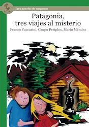 Papel Patagonia Tres Viajes Al Misterio